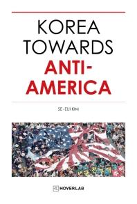 Korea Towards Anti-America