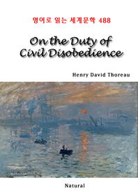 On the Duty of Civil Disobedience (영어로 읽는 세계문학 488)